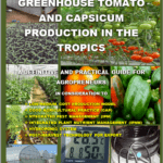 GREENHOUSE TOMATO AND CAPSICUM PRODUCTION IN THE TROPICS